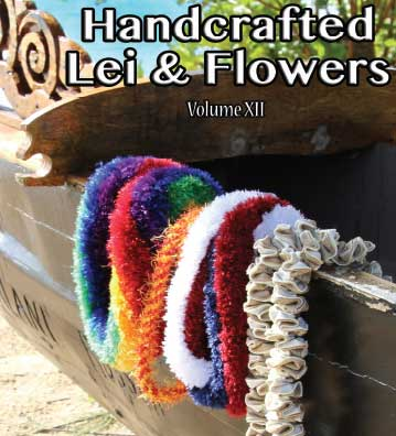 Handcrafted Lei & Flowers Vol XII